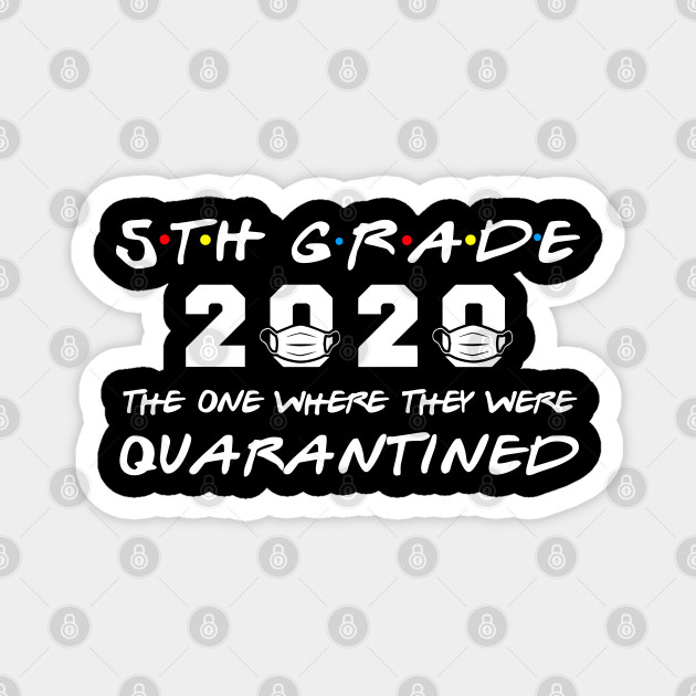 5th Grade 2020 The One Where They Were Quarantined