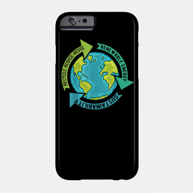 Earth Sustainability - Renewable Energy - Save Earth T-Shirt Phone Case