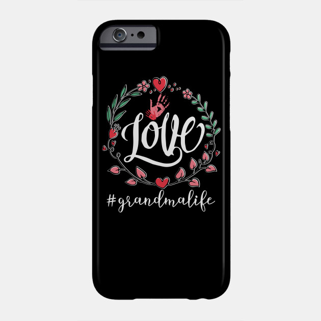 Love Grandmalife Family Birthday Gift Phone Case