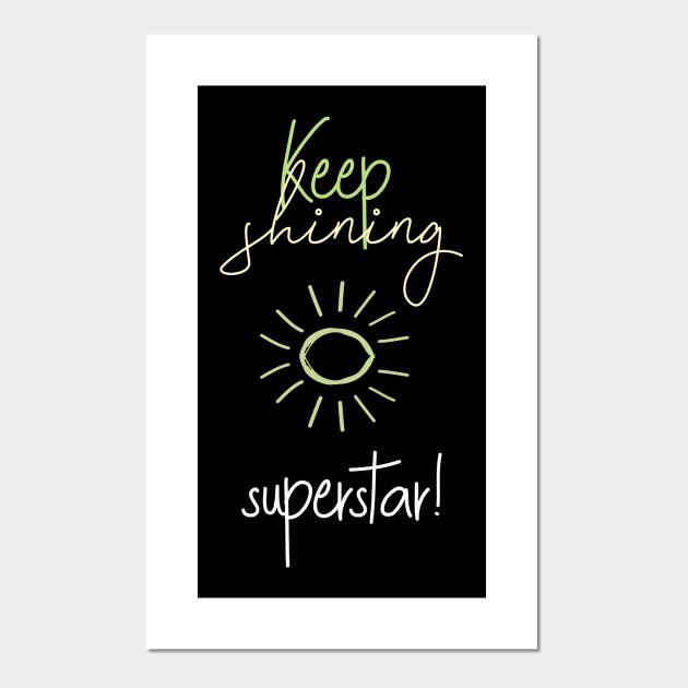 Keep Shining Superstar Social Justice Quotes Affiche Et Impression D Art Teepublic Fr