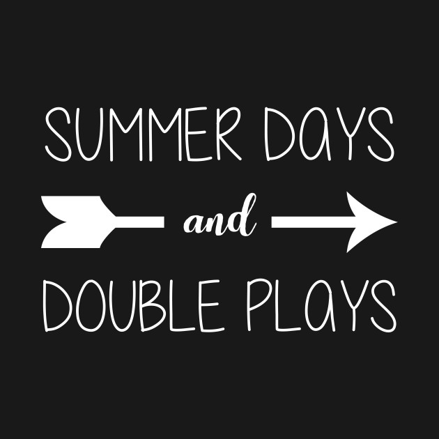 40ddb5fb04a3 Summer Days And Double Plays Baseball Lover - Baseball Lover - T ...