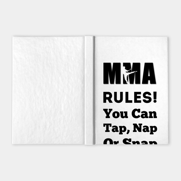 In UFC & MMA We Say Tap Nap or Snap