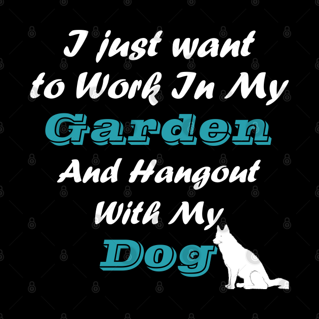 Work In My Garden And Hangout With My Dog