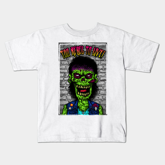 fba92d36c Too rebel to live! - Zombie Punk - Kids T-Shirt