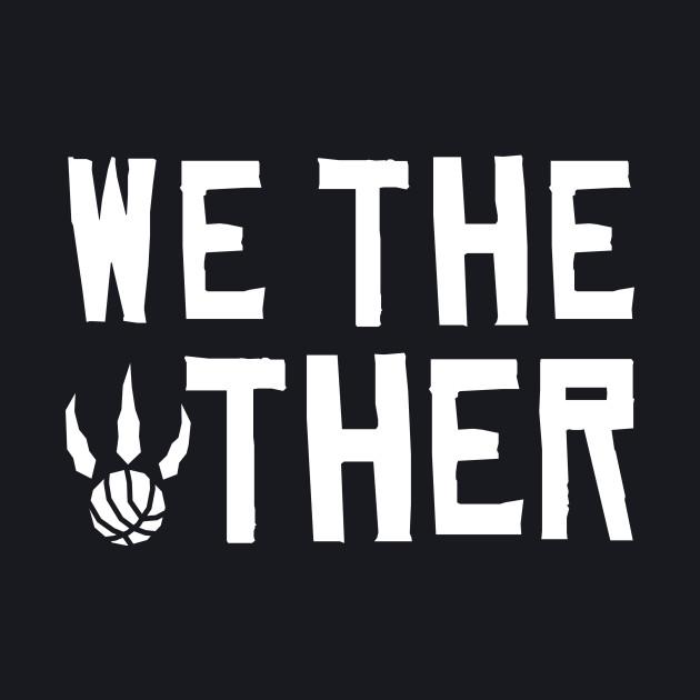 Toronto Raptors - We The Other