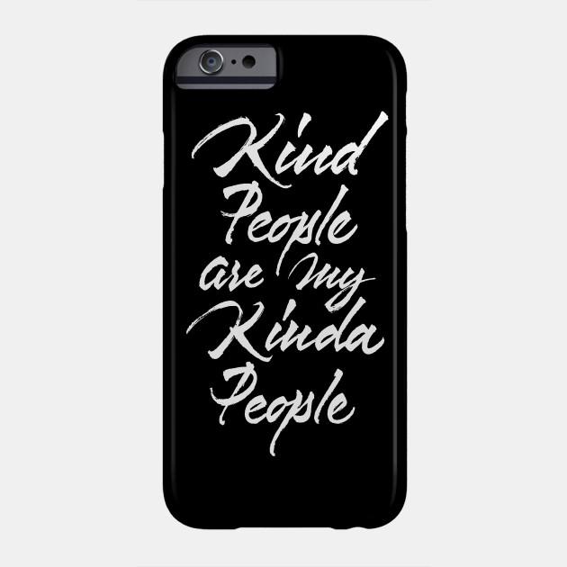 Kind People are my Kind of People