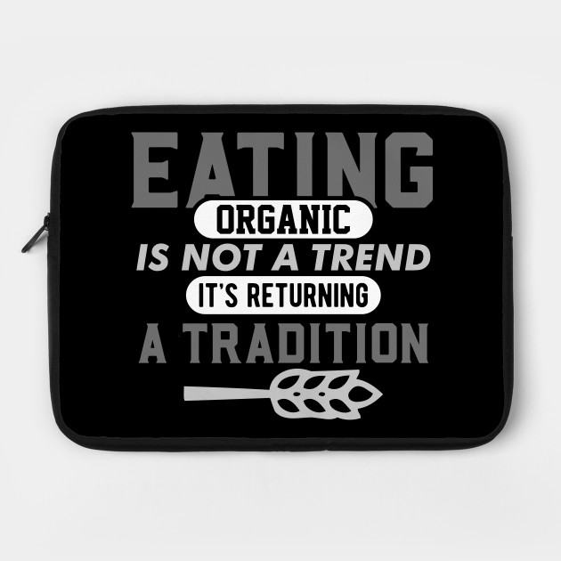 Eating Organic Is Not A Trend It's A Returning Tradition