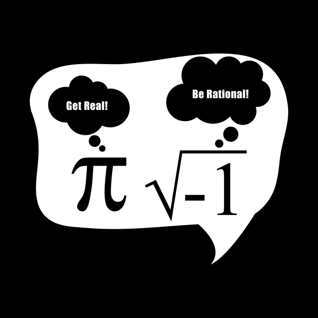 Get real be Rational Pi root Nerd Geek funny math fun design