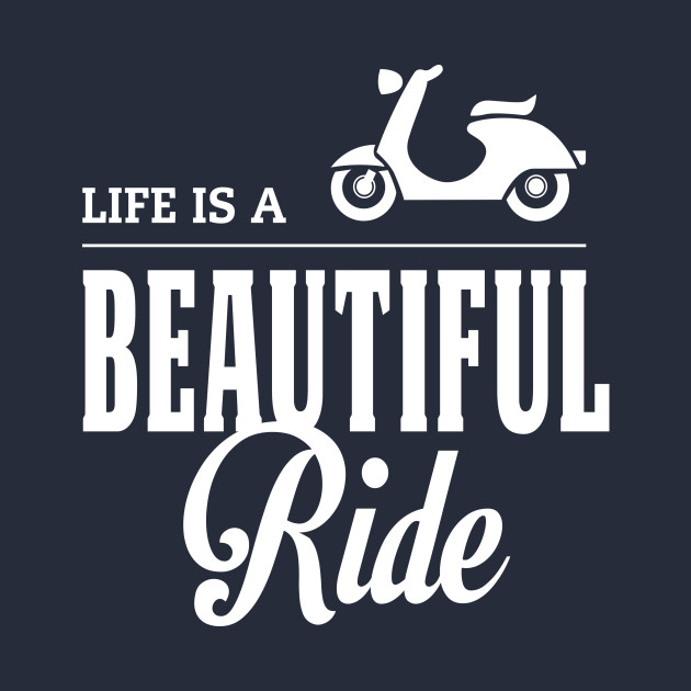 Life Is A Beautiful Ride Quote Design Motorcycle Quotes T Shirt