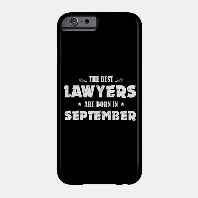 Funny Birthday Gift Best Lawyer Born In September Phone Case