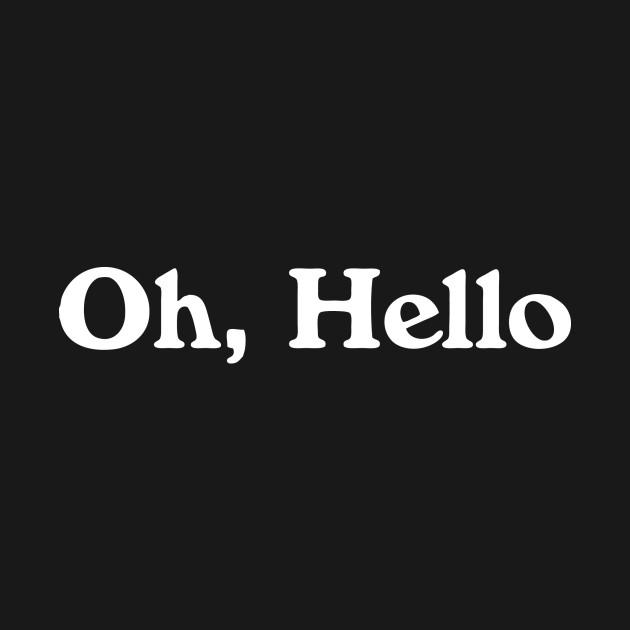 Oh, Hello
