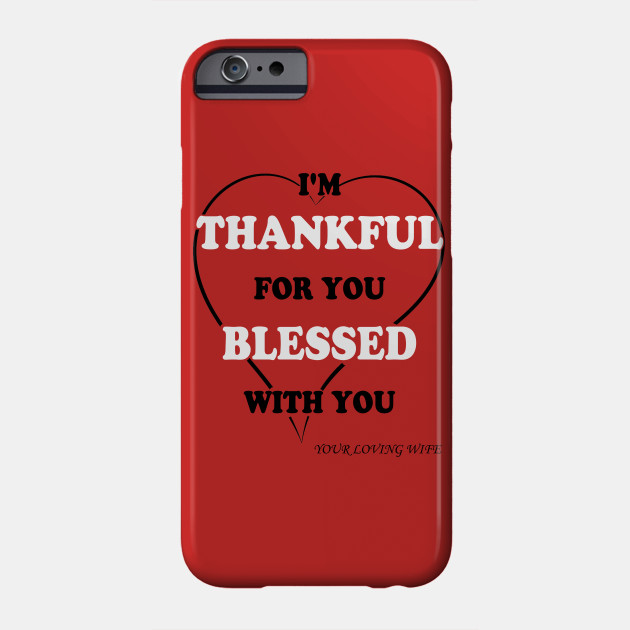 Awesome Thanksgiving Gift For Men And Husbands Happy Thanksgiving Gift Thanksgiving For Husband Gift For Thanksgiving Happy Turkey Day Thanksgiving Gift Phone Case Teepublic