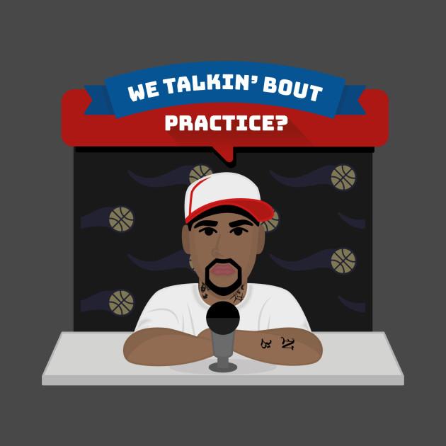 We Talkin' Bout Practice?