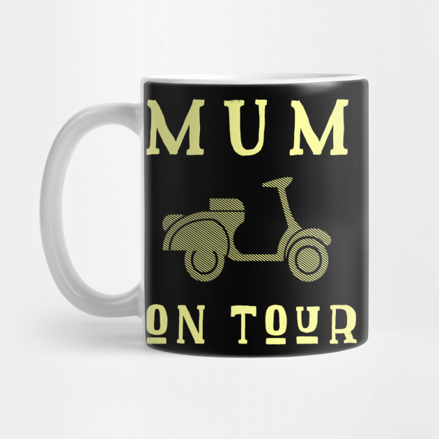 Mum On Tour Mother's Day Mother mothersday Mug