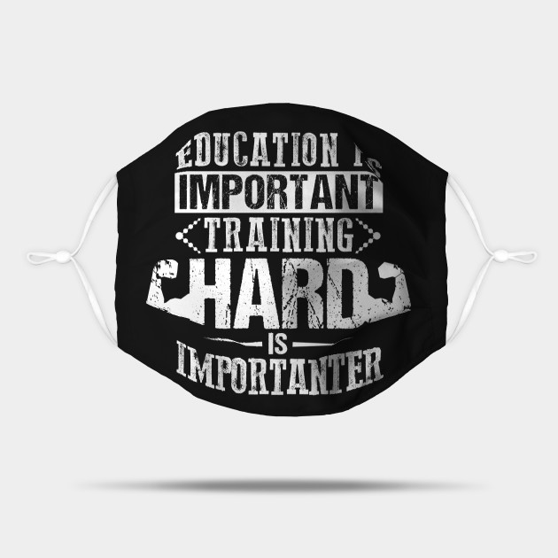 Education Is Important Training Hard is importanter
