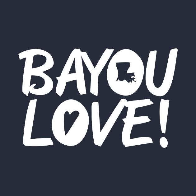 Bayou Love!