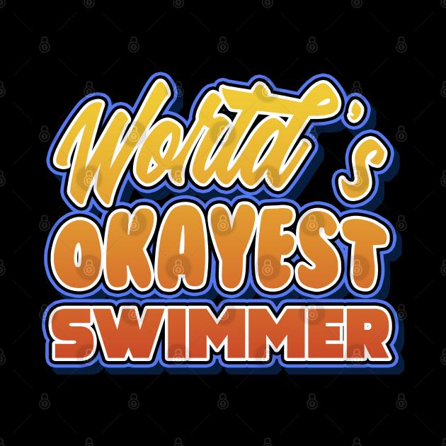 World's okayest swimmer. Job pun