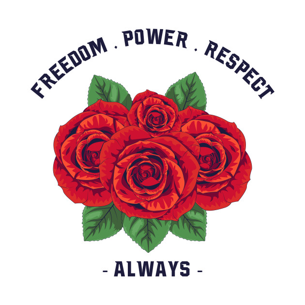 Rose Freedom, Power, Respect