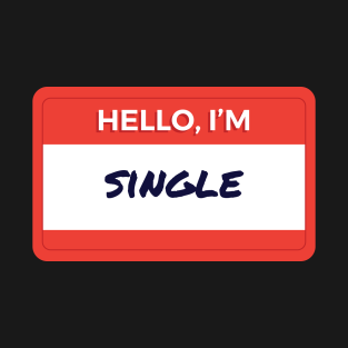 Hello I'm Single t-shirts