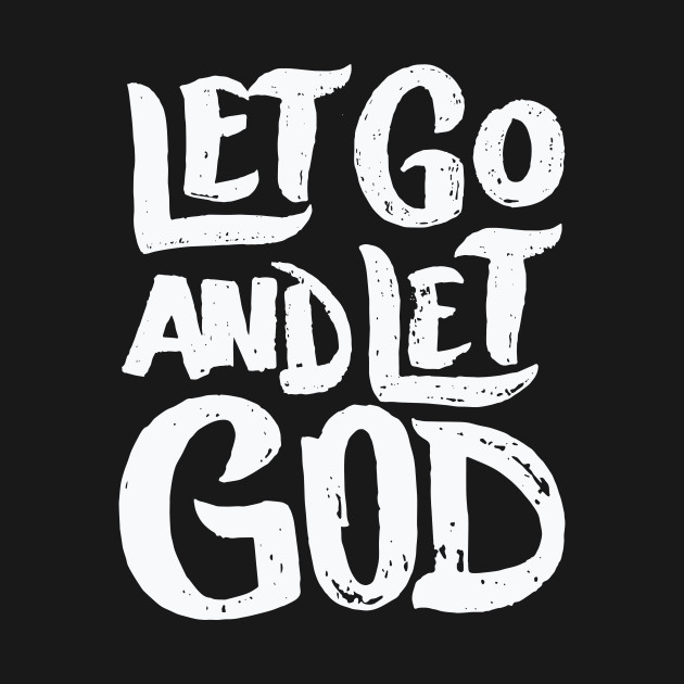 Let Go and Let God – Christian