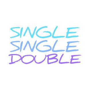 Single, Single, Double (Dance Cues Tee)