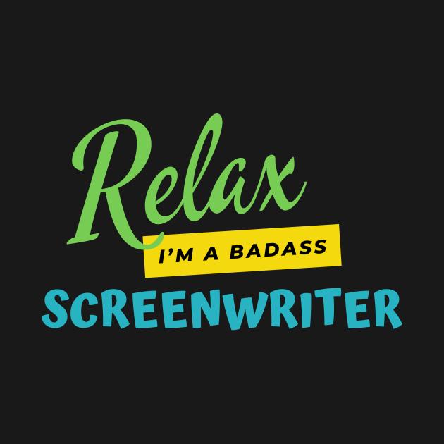 Screenwriter Relax I'm A Badass
