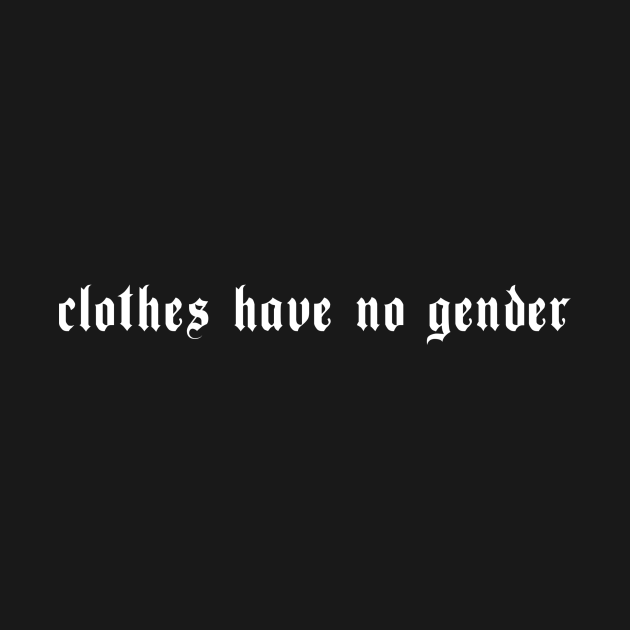 Clothes Have No Gender Aesthetic Grunge Proud Gay