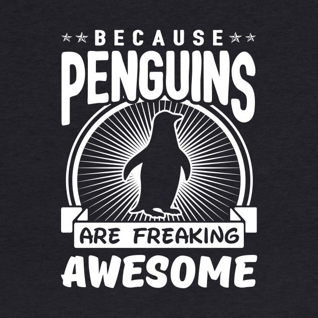 Because Penguins Are Freaking Awesome
