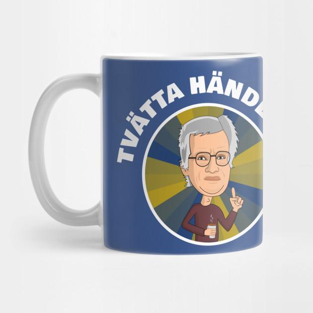 Anders Tegnell Tvatta Handerna Anders Tegnell Mug Teepublic