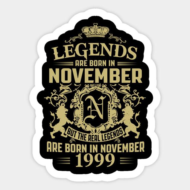 Legends are Born in November 1999