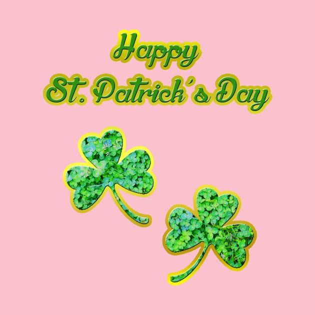 Happy St. Patrick\'s Day - Happy St Patricks Day - T-Shirt | TeePublic