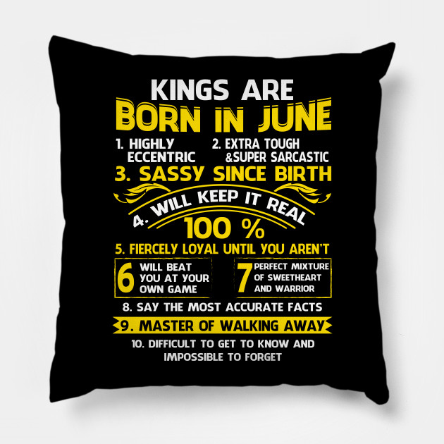 d29755d6e Kings Are Born In June Highly Eccentric T-Shirt - June - Pillow ...