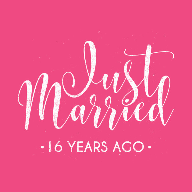 16th Wedding Anniversary.Just Married 16 Years Ago
