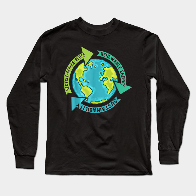 Earth Sustainability - Renewable Energy - Save Earth T-Shirt Long Sleeve T-Shirt