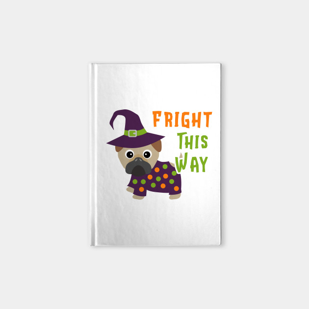 Fright This Way Halloween Pug Dog