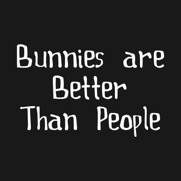 Bunnies are better than people