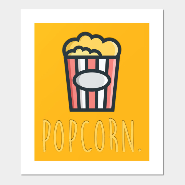 it´s popcorn. - Candy - Wall Art | TeePublic