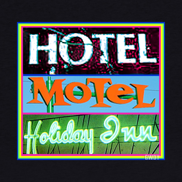 Hotel, Motel, Holiday Inn (Say What?)