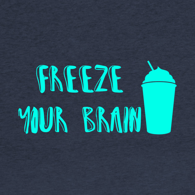 Freeze Your Brain-Heathers