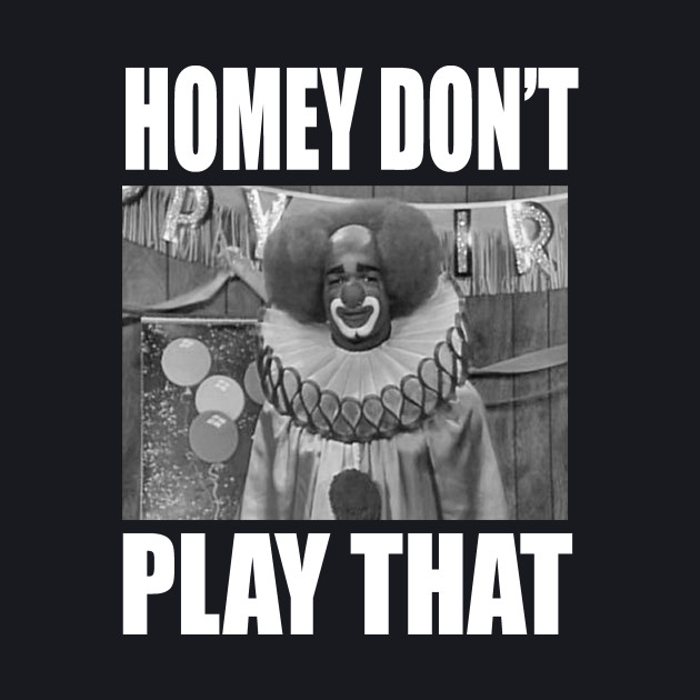 In Living Color - Homey Don't Play That