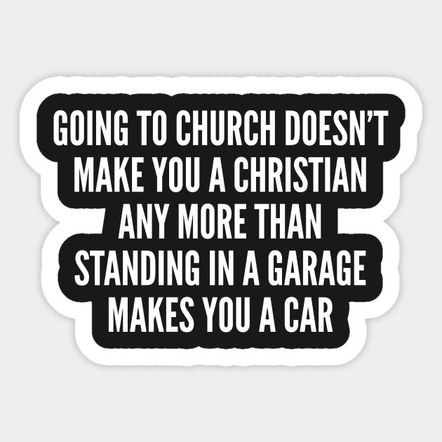 Funny - Going To Church - Funny Joke Statement Humor Slogan Quotes Saying
