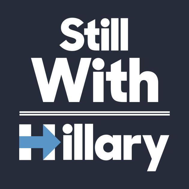 Still with Hillary Clinton