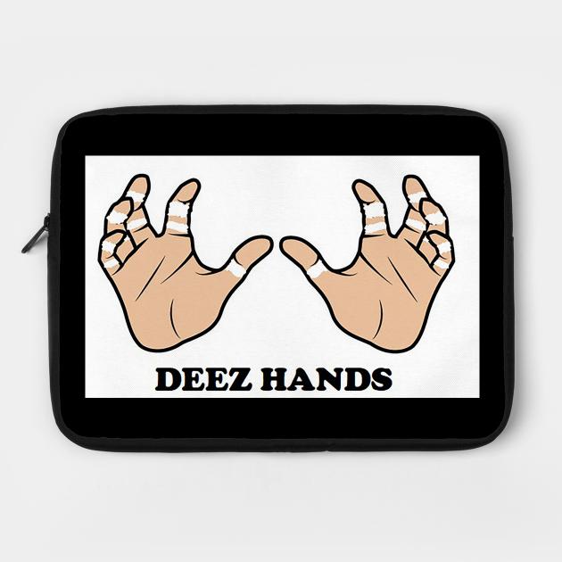 Deez Hands