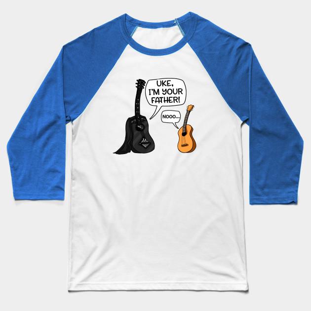 8be47204a Uke I Am Your Father Funny Guitar And Ukulele Pun Joke Baseball T-Shirt