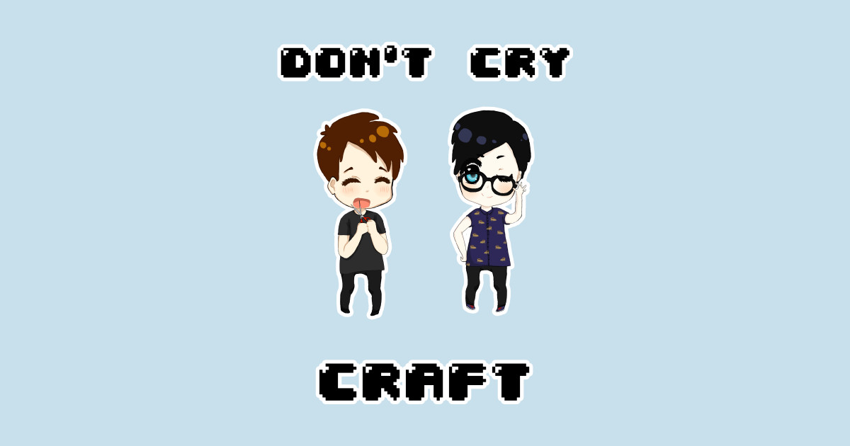 Don 39 t cry craft dan and phil t shirt teepublic for Don t cry craft