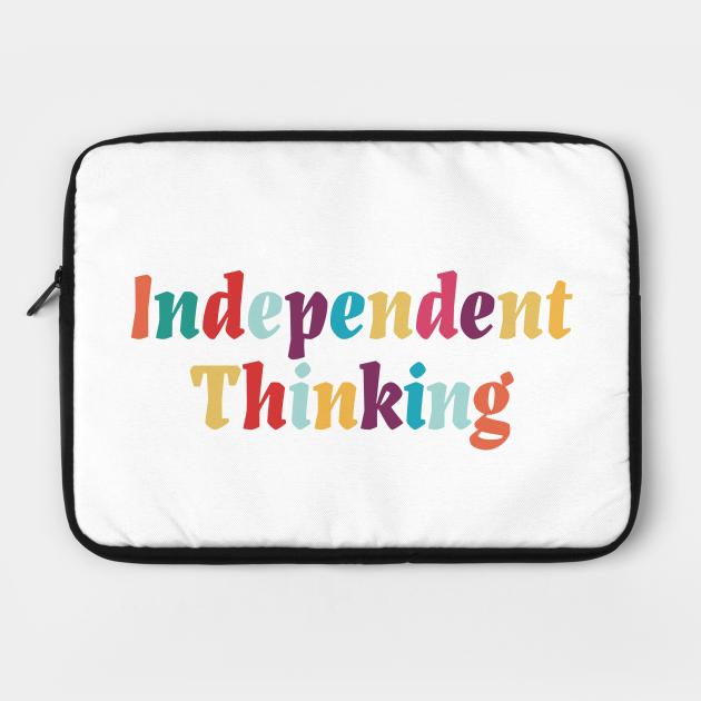 Independent Thinking motivational saying slogan
