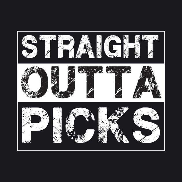Straight Outta Picks – Guitar Picks Musician Guitarist