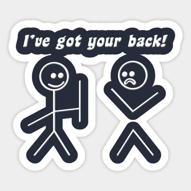 i ve got your back quotes sticker teepublic