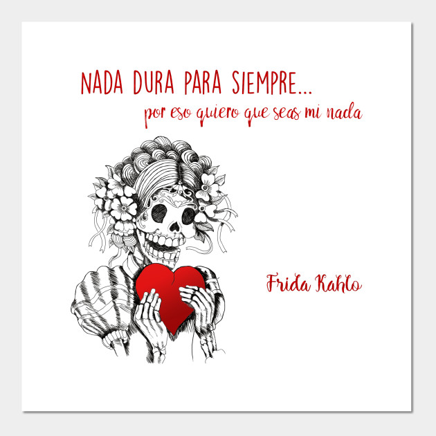 Frida Kahlo Quotes In Spanish Frida Kahlo Love Quote in Spanish   Skull   Posters and Art Prints  Frida Kahlo Quotes In Spanish