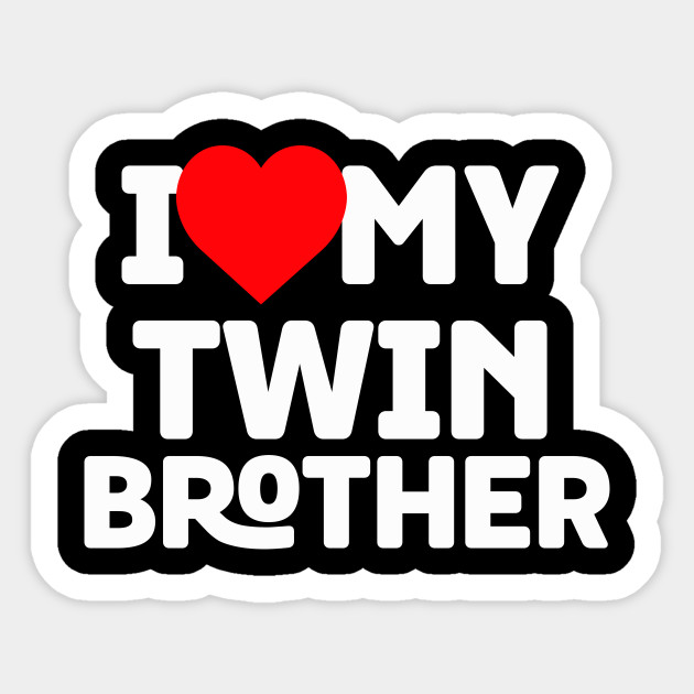 I Love My Twin Brother